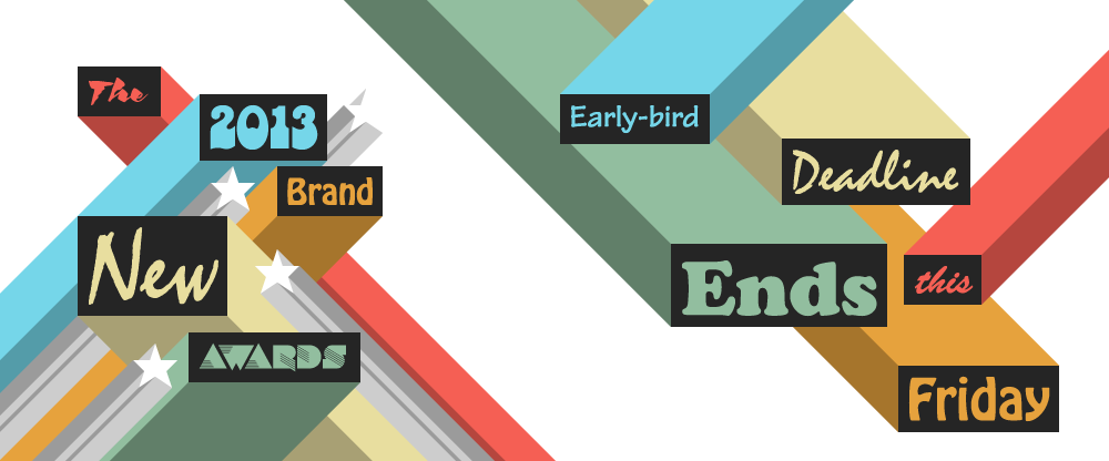 2013 Brand New Awards: Early-bird Ends Friday