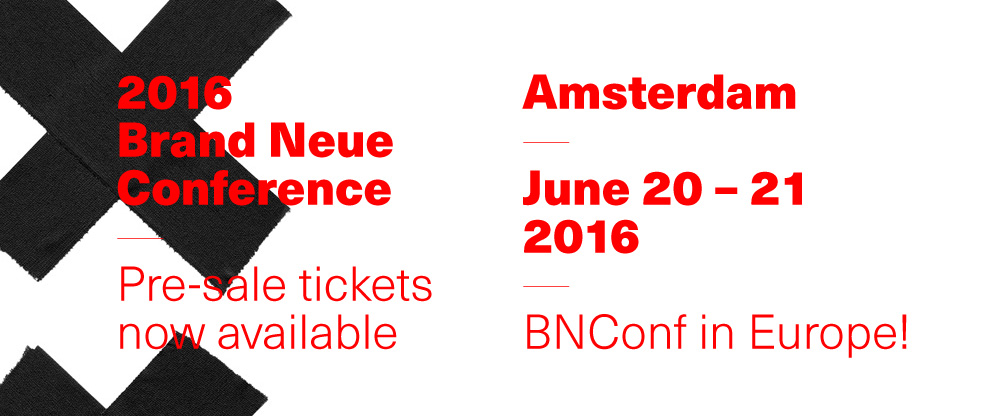2016 Brand Neue Conference: Pre-sale