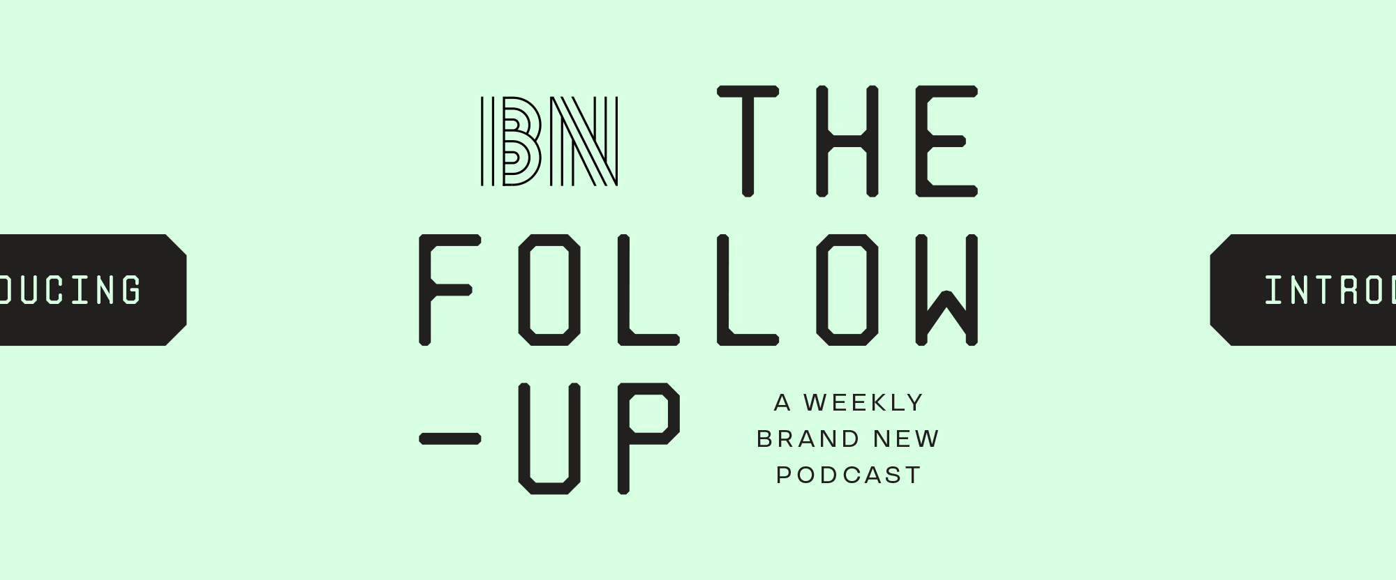 Introducing the Brand New Podcast: The Follow-up!