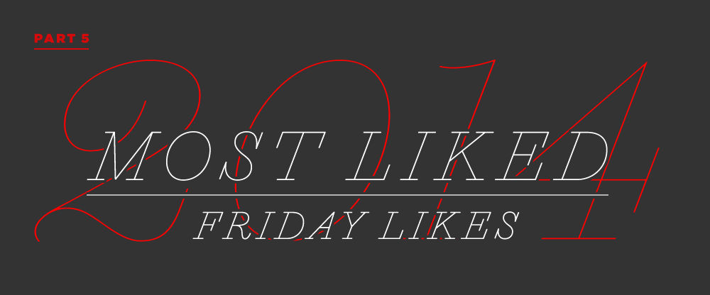 The Best and Worst Identities of 2014, Part 5: Most Liked Friday Likes