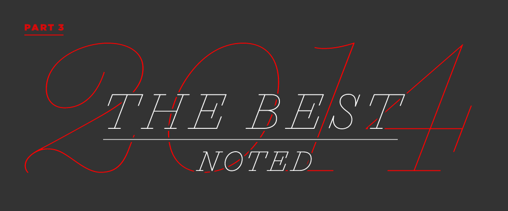 The Best and Worst Identities of 2014, Part 3: The Best Noted