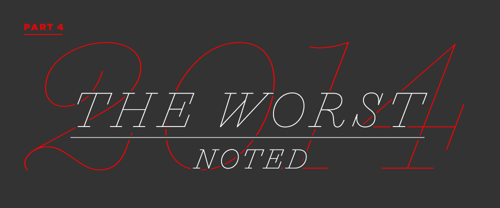 The Best and Worst Identities of 2014, Part 4: The Worst Noted
