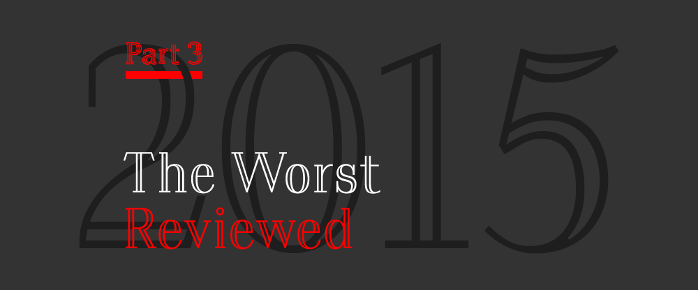 The Best and Worst Identities of 2015, Part 3: The Worst Reviewed