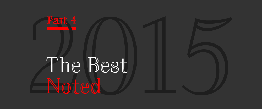 The Best and Worst Identities of 2015, Part 4: The Best Noted