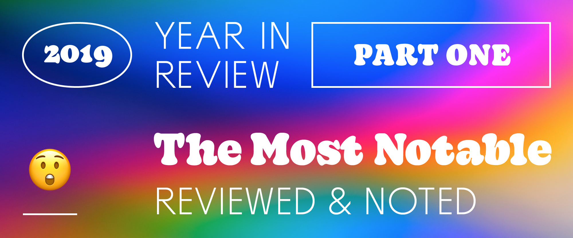 The Best and Worst Identities of 2019, Part 1: The Most Notable Reviewed & Noted