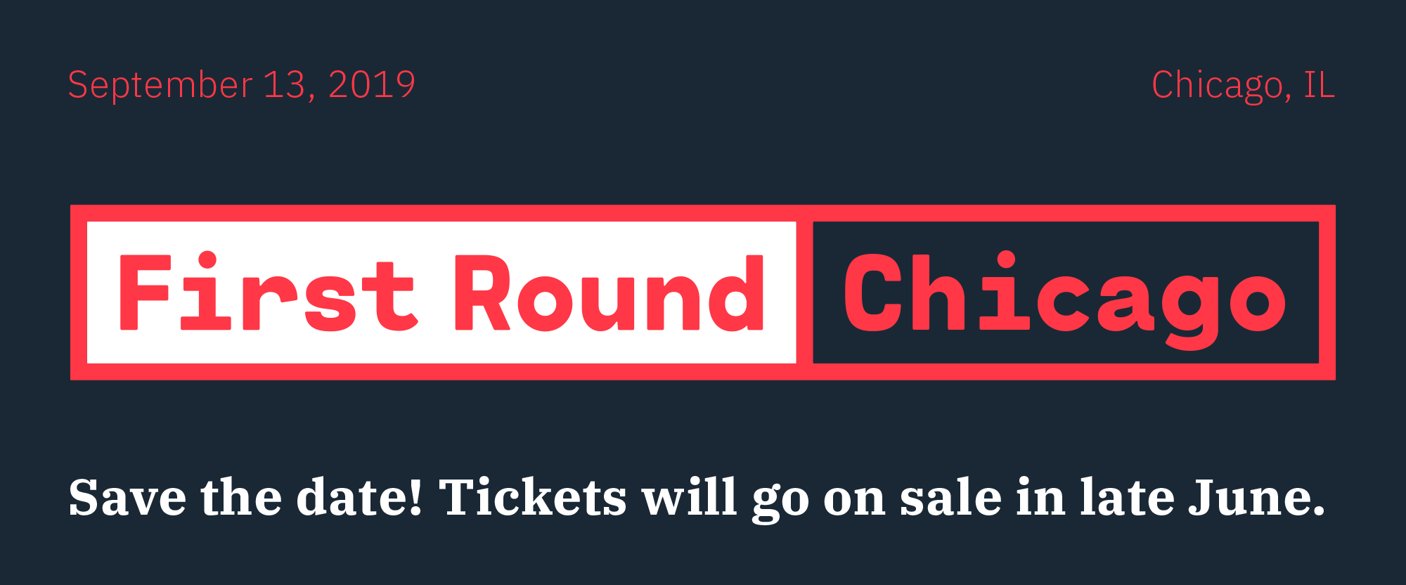 First Round 2019 - Chicago: Save the Date