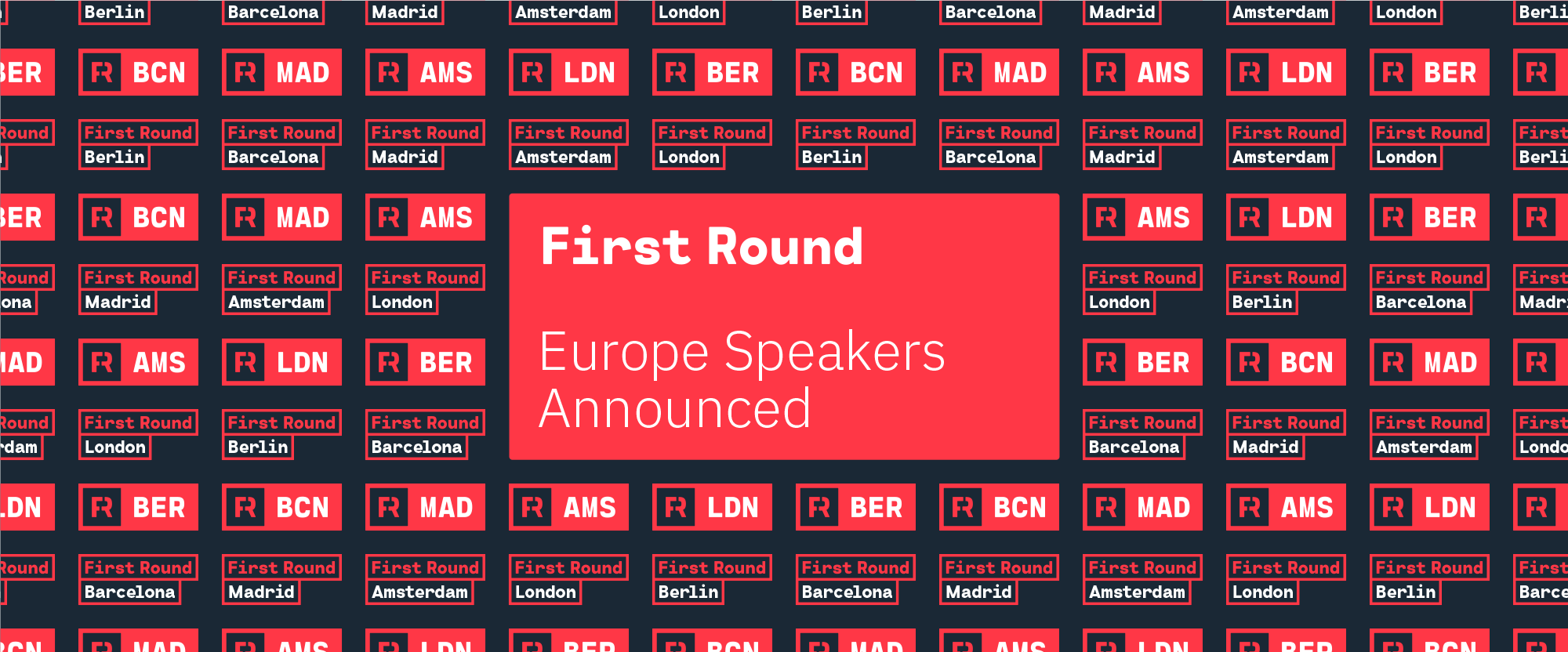 First Round 2020: Europe Speakers Announced