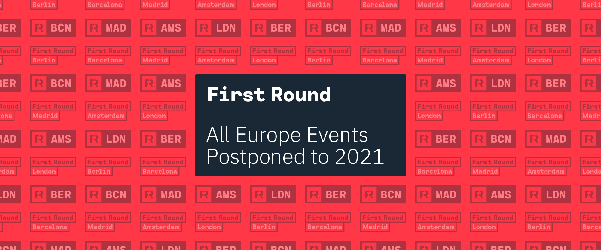 First Round 2020: Europe Events Postponed
