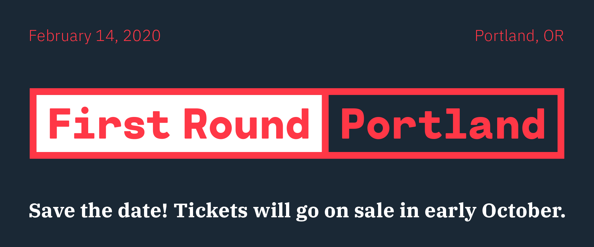 First Round 2020 – Portland: Save the Date