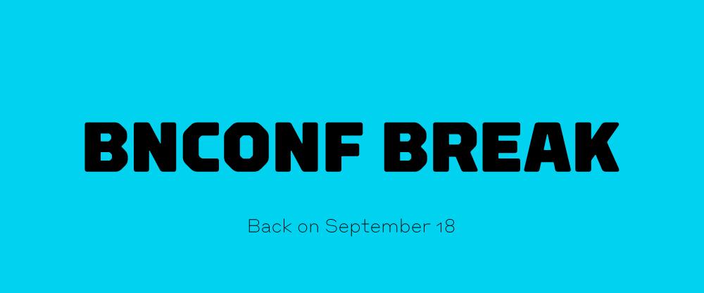 Brand New Conference Break