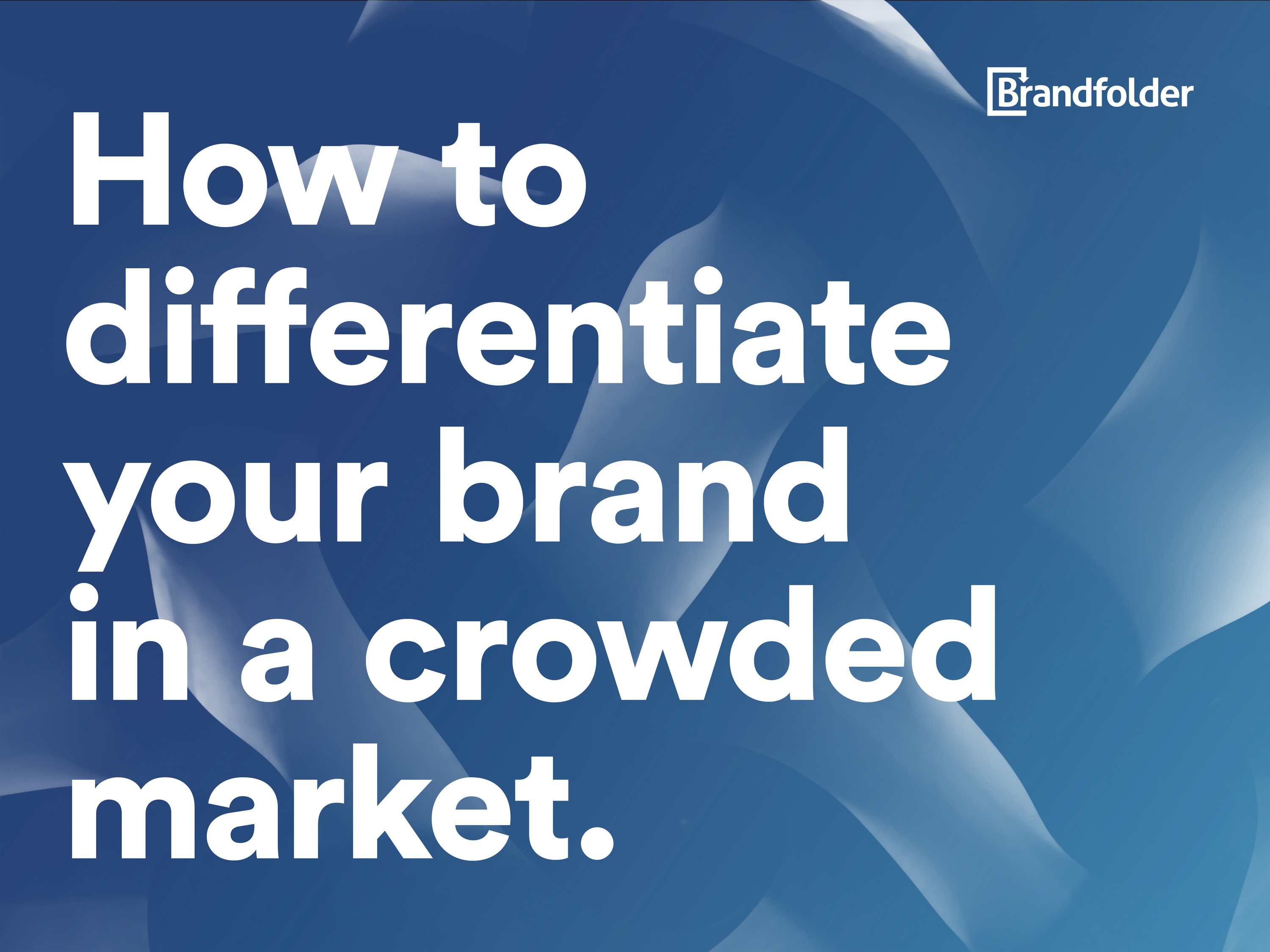 How to Differentiate Your Brand in a Crowded Market