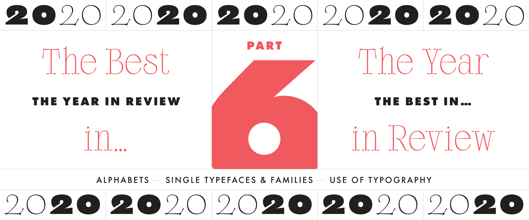 The Year in Review, Part 6: The Best in Alphabets, Single Typefaces and Families, and Use of Typography