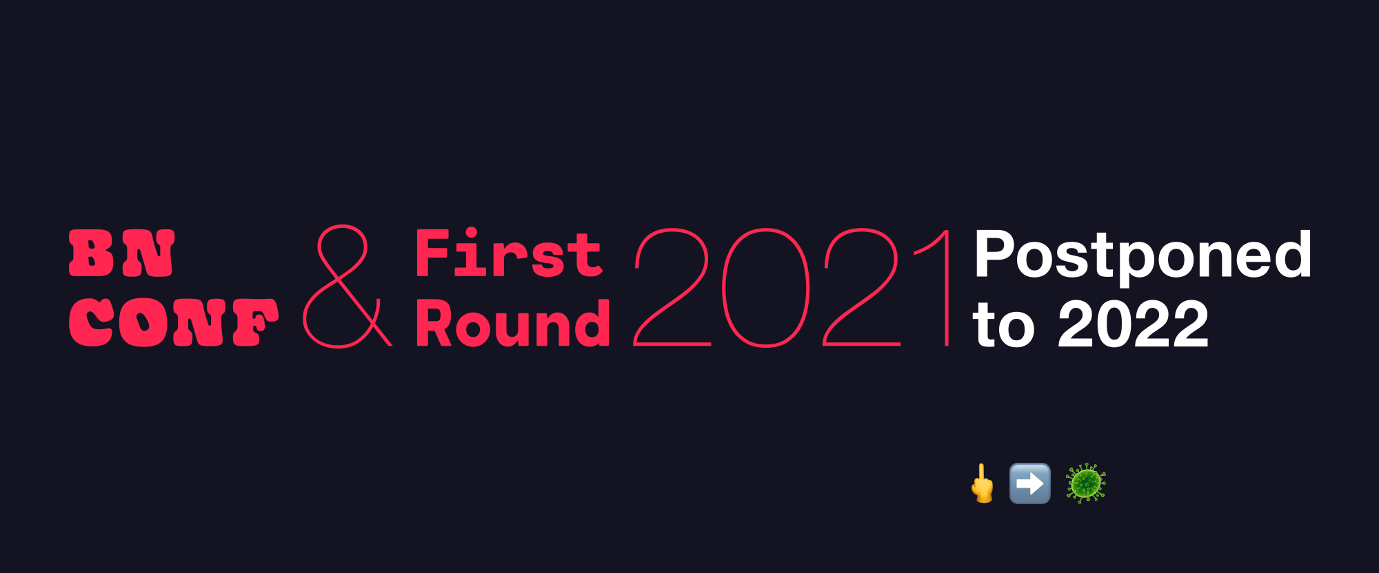 2021 BNConf and FR Postponed to 2022
