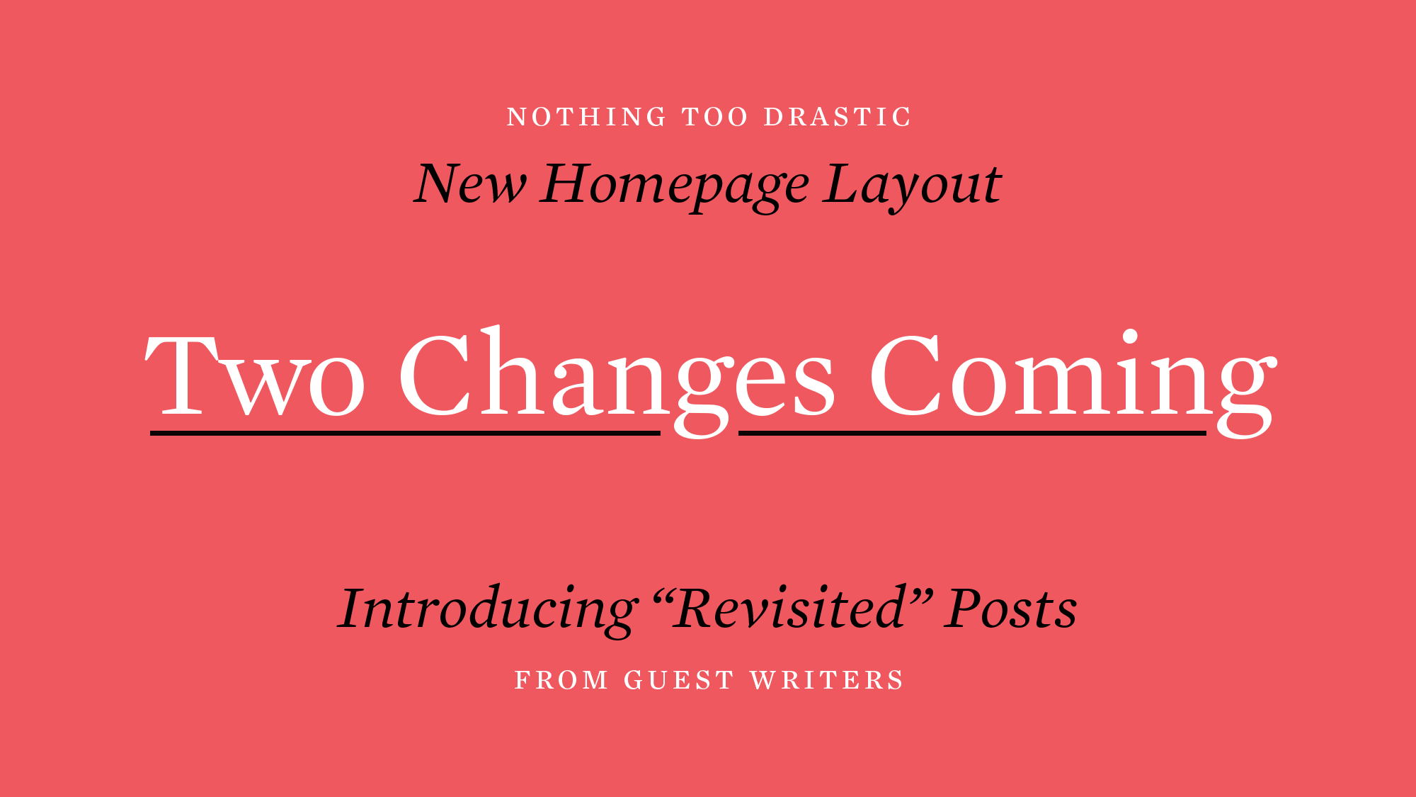Two Changes Coming