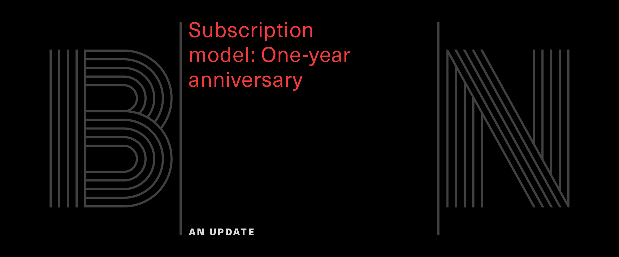 Subscription Model: One-year Anniversary