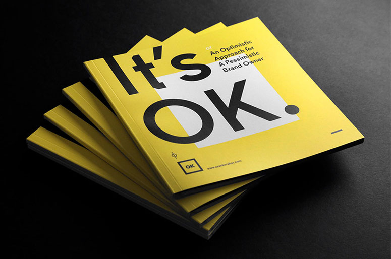 <em>It's OK</em> (or An Optimistic Approach for A Pessimistic Brand Owner) Self-Promotion