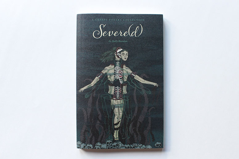 Severe(d): A Creepy Poetry Collection by Holly Riordan