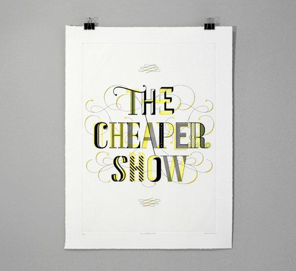 The Cheaper Show Print